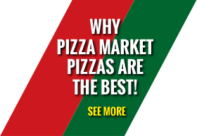 Why Pizza Market Pizzas are the Best!